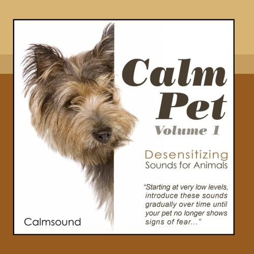Calm Pet - Desensitizing Sounds for Animals, Volume 1