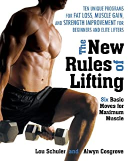 The New Rules of Lifting: Six Basic Moves for Maximum Muscle by [Schuler, Lou, Alwyn Cosgrove]