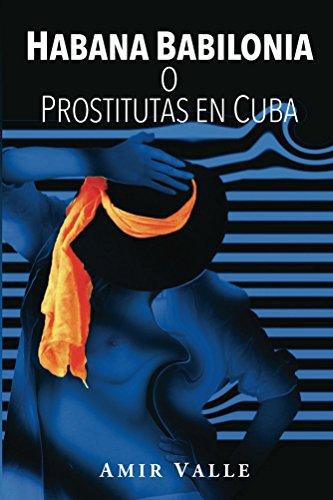 Habana Babilonia: o Prostitutas en Cuba (Spanish Edition)