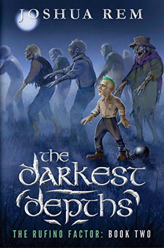 The Darkest Depths (The Rufino Factor Book 2) by [Rem, Joshua]