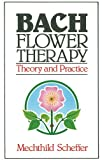 The Bach Flower Therapy, Mechthild Scheffer, 0892812397