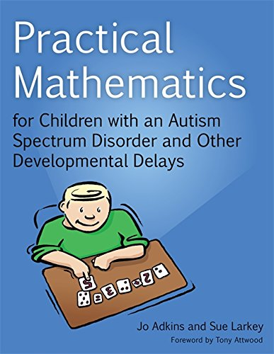Practical Mathematics for Children with an Autism Spectrum Disorder and Other Developmental Delays (Autism Programs)