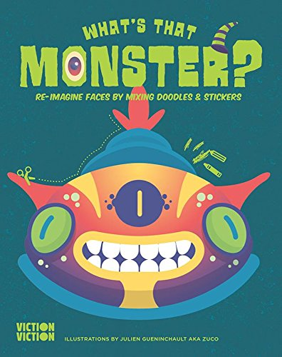 Download What's That Monster?: Re-Imagine Faces by Mixing Doodles & Stickers (What's That Face?) ebook