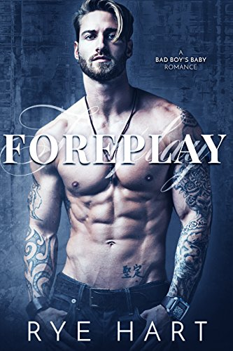 Foreplay: A Bad Boy's Baby Romance cover