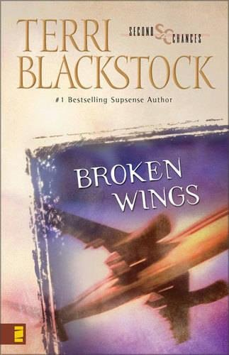 Broken Wings (Second Chances Series #4) [Blackstock, Terri] (Tapa Blanda)