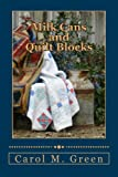 Milks Cans and Quilt Blocks, Carol Green, 1494928876