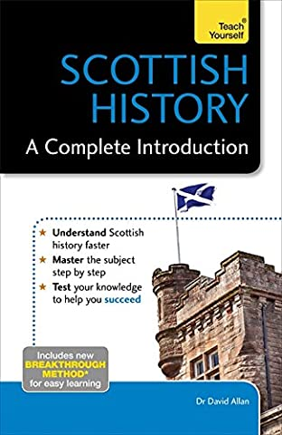 Scottish History: A Complete Introduction (Teach Yourself) (Scottish History)