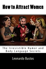 How to Attract Women: The Irresistible Humor and Body Language Secrets