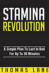 Stamina Revolution: A Simple Plan To Last In Bed For Up To 30 Minutes