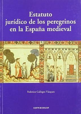 Estatuto jurídico de los peregrinos en la España medieval: Amazon.es: Gallegos, Federico: Libros