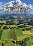 img - for The Normandy Battlefields: Bocage and Breakout: From the Beaches to the Falaise Gap book / textbook / text book