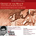 Odyssey of the West, Part V: Enlightenment, Revolution, and Renewal Lecture by Timothy Shutt Narrated by Timothy Shutt, Fred E. Baumann, Joel F. Richeimer, Donald M.G. Sutherland