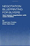 Negotiation Blueprinting for Buyers: fact based negotiation with case studies, Rosemary Coates, Brian Dietmeyer, 0985898720