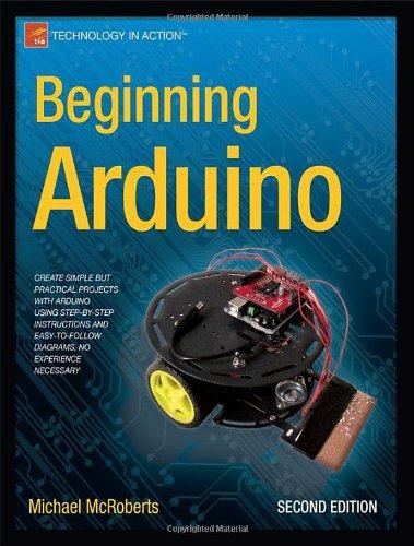 Beginning Arduino, 2nd Edition by Michael McRoberts, Publisher : Apress