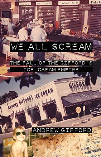 We All Scream: The Fall of the Gifford's Ice Cream Empire cover