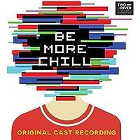 Be More Chill (Original Cast Recordi Ng)