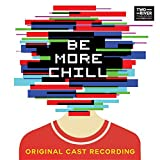 Music : Be More Chill (Original Cast Recording)