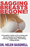 SAGGING BREASTS BEGONE!: A Complete Guide to