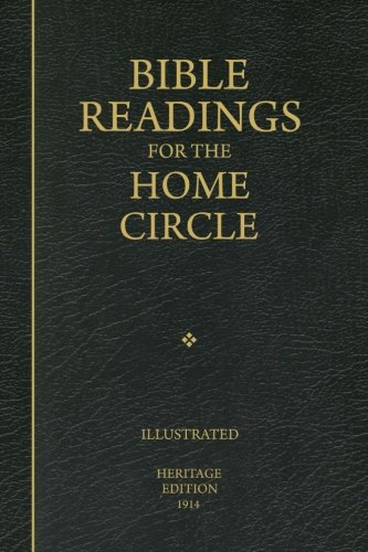 Home Circle - Bible Readings for the Home Circle: A Topical Study of the Bible, Systematically Arranged for Home and Private Study