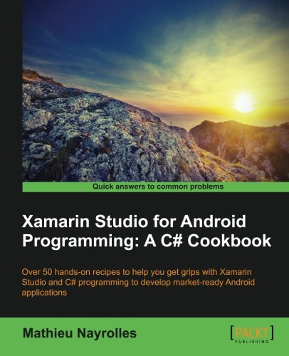 Download Xamarin Studio for Android Programming: A C# Cookbook pdf