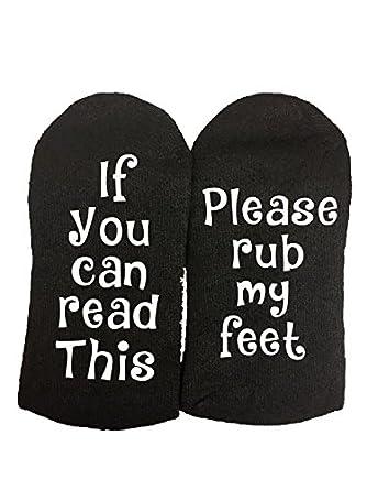If You Can Read This Please Rub My Feet Socks Birthday
