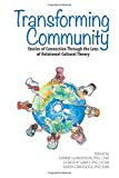 Transforming Community: Stories of Connection Through the Lens of Relational-Cultural Theory