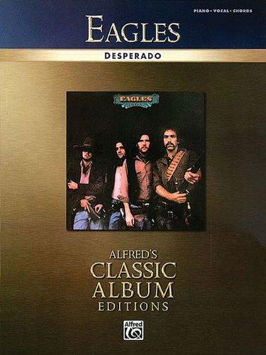 Eagles: Desperado: For Piano/Vocal/Chords (Alfred's Classic Album Editions) ()