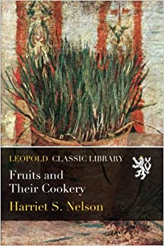 Fruits and Their Cookery