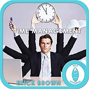 Time Management Hypnosis & Meditation Speech