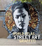 world atlas street art graffiti - The World Atlas of Street Art and Graffiti (Hardback) - Common