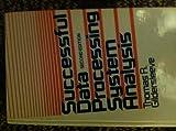 Successful Data Processing System Analysis, Gilbersleeve, Thomas R., 0138604959