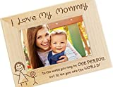 Frederick Engraving I Love My Mommy 4x6 Wood Photo Frame, Moms Birthday Present, Gifts for Mom from Kids, WF31 (4 x 6 - Horizontal)