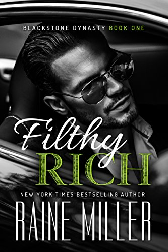Filthy Rich (Blackstone Dynasty Book 1) by [Miller, Raine]