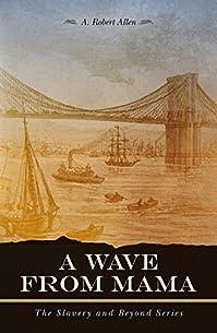 A Wave From Mama by A. Robert Allen ebook deal