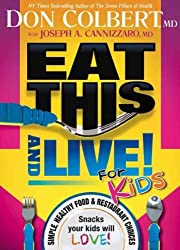 (EAT THIS AND LIVE FOR KIDS: SIMPLE, HEALTHY FOOD & RESTAURANT CHOICES THAT YOUR KIDS WILL LOVE!) BY Paperback (Author) Paperback Published on (09 , 2010)