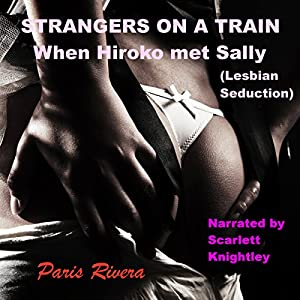 Strangers on a Train: When Hiroko Met Sally (Lesbian Seduction) Audiobook