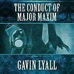The Conduct of Major Maxim | Gavin Lyall