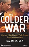 img - for The Colder War: How The Global Energy Trade Slipped From America's Grasp book / textbook / text book