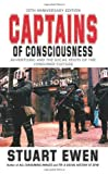 img - for Captains of Consciousness: Advertising and the Social Roots of the Consumer Culture, 25th Anniversary Edition by Stuart Ewen (2001-06-28) book / textbook / text book