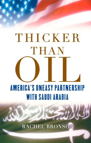 (Thicker Than Oil: America's Uneasy Partnership with Saudi Arabia)