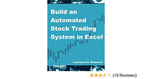 build an automated stock trading system in excel lawrence h