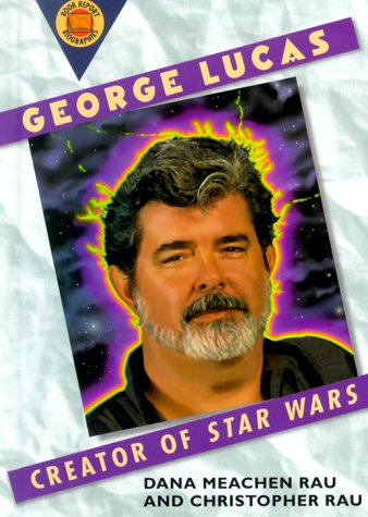 George Lucas: Creator of Star Wars (Book Report Biographies)