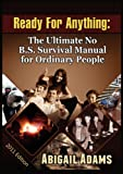 img - for Ready for Anything: The Ultimate No B.S. Survival Manual for Ordinary People book / textbook / text book