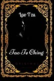 Tao Te Ching: By Laozi : Illustrated