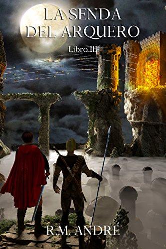 La senda del arquero (Libro III) (Spanish Edition) by [André,