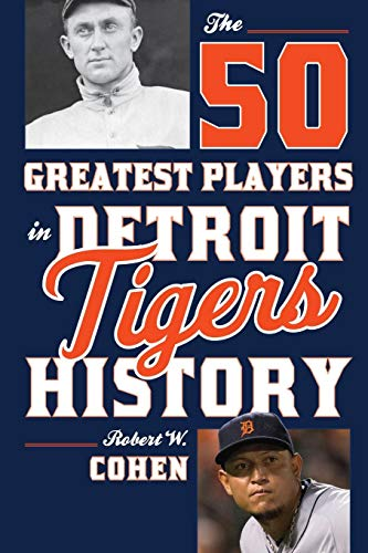 The 50 Greatest Players in Detroit Tigers History (Tigers Ladies Player)