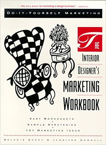The Interior Designer\'s Marketing Workbook: Jennifer Dowdall ...