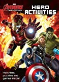 Marvel Avengers Age of Ultron Hero Activities: Activities, Puzzles and Games Inside!