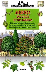 Arbres des villes et des jardins par James Gourier