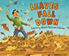 Leaves Fall Down: Learning About Autumn Leaves, by Lisa Bullard